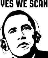 "Obama ""Yes we scan"""